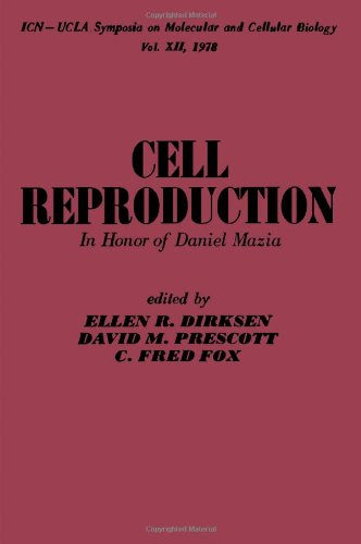 Cell Reproduction: In Honor Of Daniel Mazin (Icn-Ucla Symposia On Molecular And Cellular Biology)