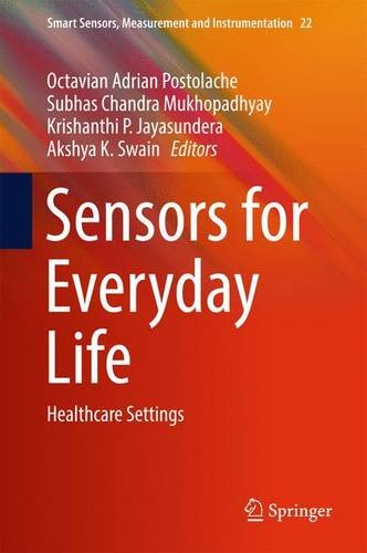 Sensors for Everyday Life: Healthcare Settings (Smart Sensors, Measurement and Instrumentation)