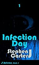 INFECTION DAY: PART 1 (Z INFERNO BOOK 2)