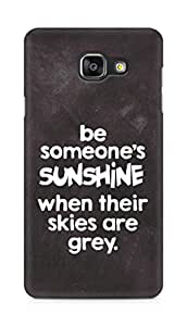 AMEZ be someone's sunshine when their skies are grey Back Cover For Samsung Galaxy A5 (2016 EDITION)