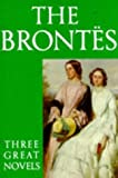 The Brontës: Three Great Novels: Jane Eyre, Wuthering Heights, The Tenant of Wildfell Hall (0192822853) by Brontë, Charlotte