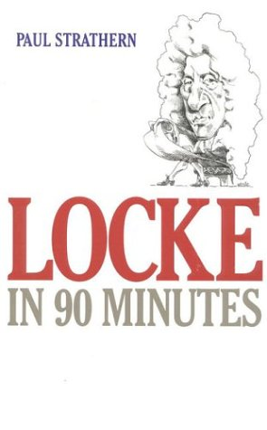 Locke in 90 Minutes (Philosophers in 90 Minutes Series)