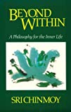 img - for Beyond Within: A Philosophy for the Inner Life book / textbook / text book