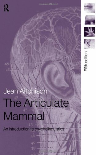 The Articulate Mammal: An Introduction to Psycholinguistics PDF