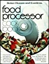 Better Homes and Gardens Food Processor Cook Book