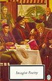 Imagist Poetry (Twentieth Century Classics) (014018368X) by Jones, Peter