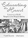 Educating the heart :  lessons to build respect and responsibility /