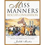 Miss Manners Rescues Civilization (0517281503) by Martin, Judith