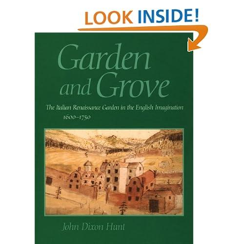 Garden and Grove: The Italian Renaissance Garden in the English Imagination, 1600-1750