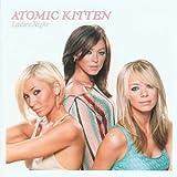 Ladies Night Atomic Kitten