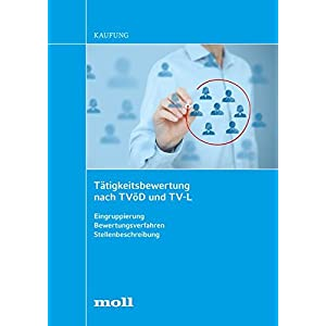 Tätigkeitsbewertung nach TVöD und TV-L: Eingruppierung - Bewertungsverfahren - Stellenbe