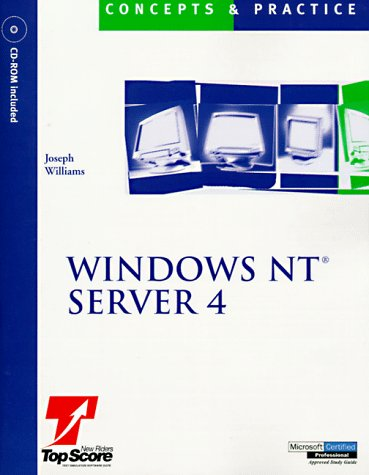 Windows NT Server 4: Concepts and Practices
