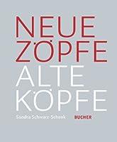 Neue Zöpfe Alte Köpfe: Frisuren