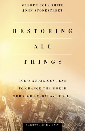 restoring-all-things-gods-audacious-plan-to-change-the-world-through-everyday-people