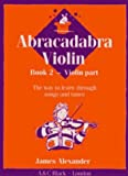 Abracadabra Violin: Book 2 Violin Parts (Bk. 2) (0713637277) by Alexander, James