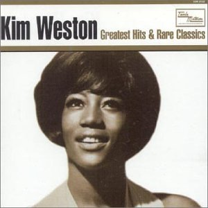 Kim Weston - Greatest Hits & Rare Classics