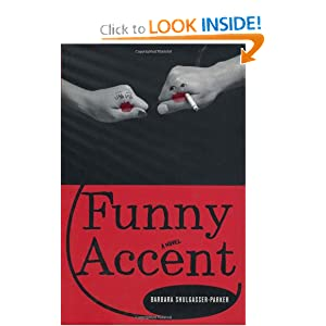 Funny Accent: A Novel Barbara Shulgasser-Parker