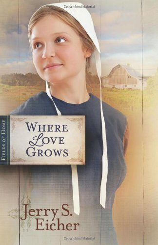 Image of Where Love Grows (Fields of Home)