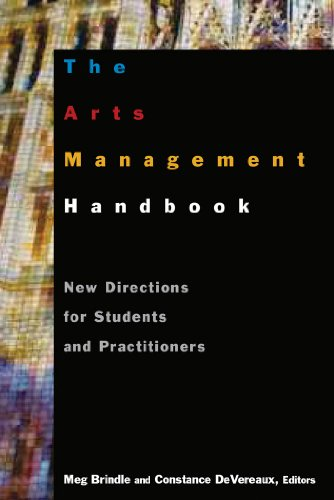 The Arts Management Handbook: New Directions for Students...