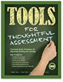 img - for Tools for Thoughtful Assessment: Classroom-Ready Techniques for Improving Teaching and Learning book / textbook / text book