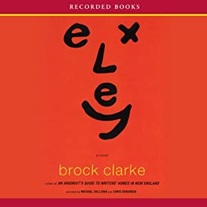 Exley | [Brock Clarke]