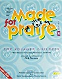 img - for Made for Praise for Younger Children Leader's Guide: Volume 4 [With 1 Choirbook and 2 Rehearsal & Performance Cassettes and 30-Minute Demonstration Vi (Made for Praise (Grades K-3 Leader's Guides)) book / textbook / text book