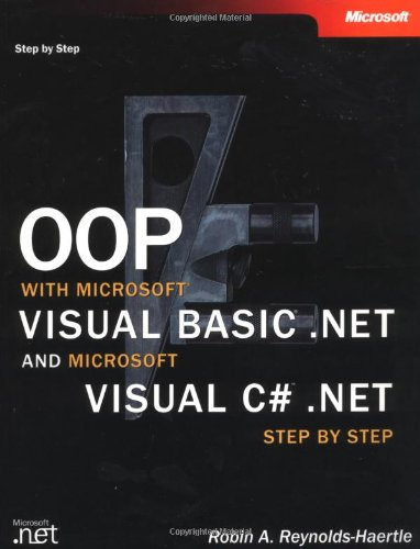 Oop with Microsoft Visual Basic .Net and Microsoft Visual C# .Net Step by Step (Step by Step (Microsoft))