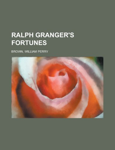 Ralph Granger's Fortunes