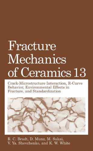 Fracture Mechanics of Ceramics: Volume 13. Crack-Microstructure Interaction, R-Curve Behavior, Environmental Effects in
