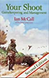 Ian McCall Your Shoot: Gamekeeping and Management (Other Sports)