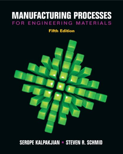 Manufacturing Processes for Engineering Materials (5th...