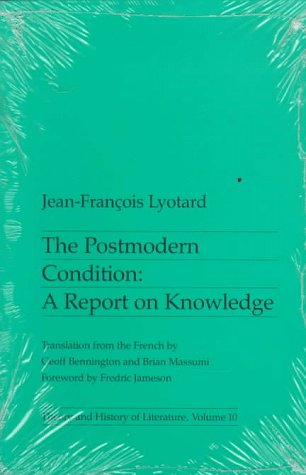 The Postmodern Condition: A Report on Knowledge (Theory...