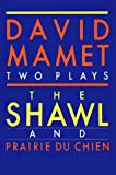 Shawl and Prairie du Chien (0802151728) by Mamet, David