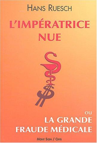 l'imperatrice nue ou la grande fraude medicale