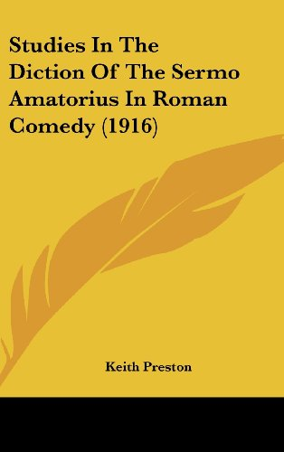 Studies in the Diction of the Sermo Amatorius in Roman Comedy (1916)