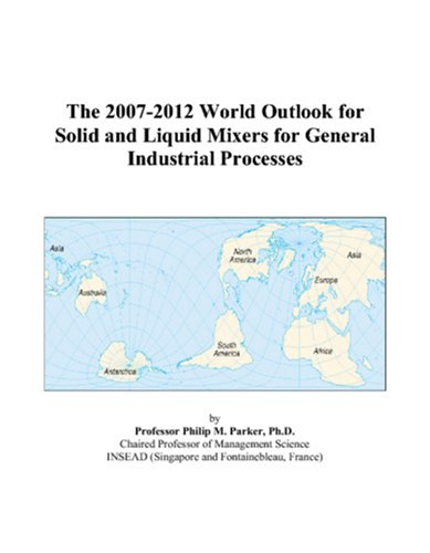 The 2007-2012 World Outlook for Solid and Liquid Mixers for General Industrial Processes