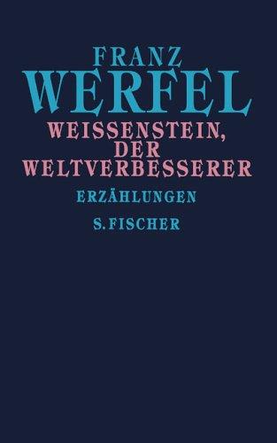 Weißenstein, der Weltverbesserer: Erzählungen