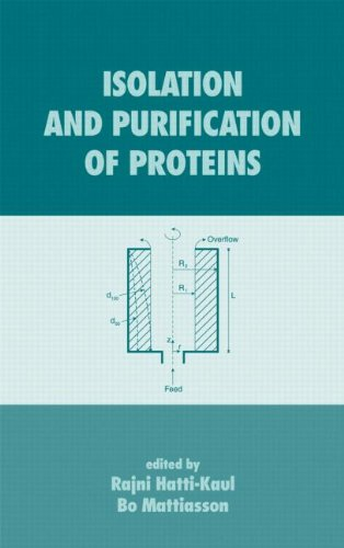 Isolation And Purification Of Proteins (Biotechnology And Bioprocessing)