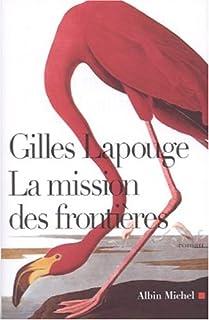 La mission des frontières : roman, Lapouge, Gilles
