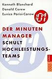 Der Minuten Manager schult Hochleistungs-Teams - Kenneth Blanchard, Donald Carew, Eunice Parisi-Carew