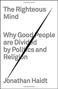 The Righteous Mind: Why Good People Are Divided by Politics and Religion by Pantheon