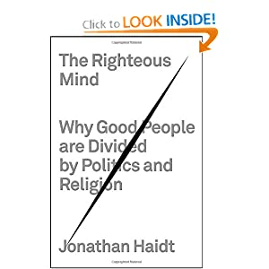 The Righteous Mind: Why Good People Are Divided by Politics and Religion [Hardcover]