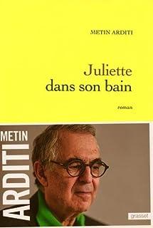 Juliette dans son bain : roman