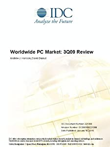Worldwide PC Market: 3Q09 Review Andrew J. Hanson and David Daoud