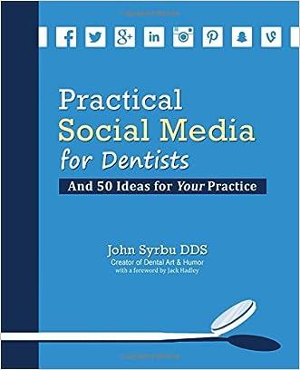 Practical Social Media for Dentists written by John Syrbu