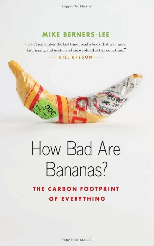 How Bad Are Bananas?: The Carbon Footprint of Everything
