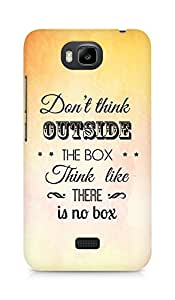 Amez Dont think Outside the Box think like there is no Box Back Cover For Huawei Honor Bee