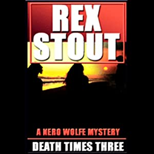 Death Times Three | [Rex Stout]