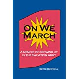 On We March: A memoir of growing up in The Salvation Armyby Bette Dowdell
