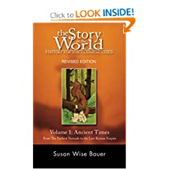 The Story of the World: History for the Classical Child: Volume 1: Ancient Times: From the Earliest Nomads to... by Susan Wise Bauer